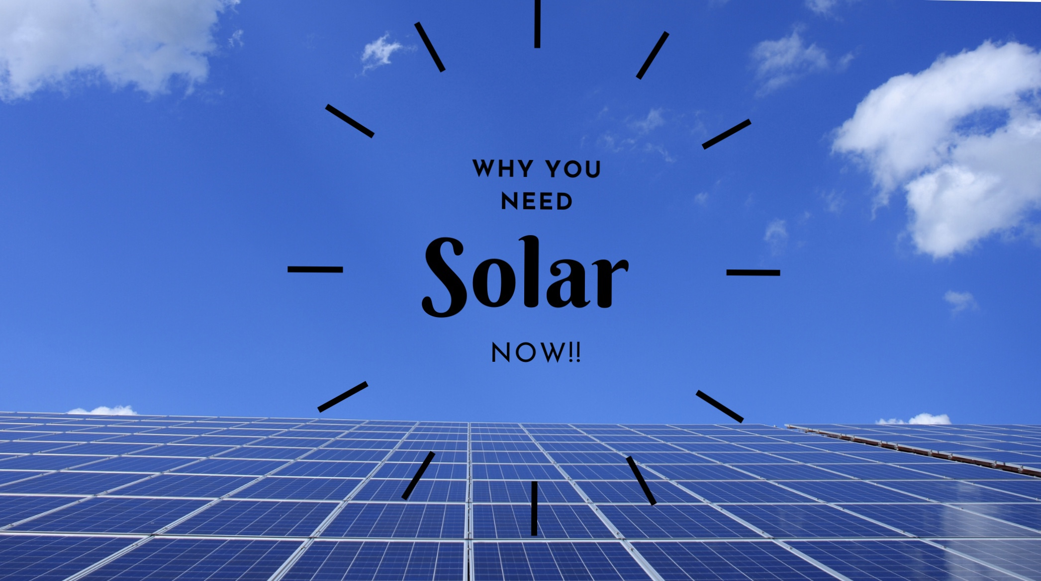 Why You Need Solar Power Now